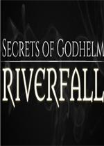 Secrets of Godhelm: Riverfall免安装版